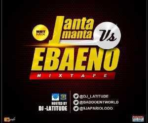 DJ Latitude - Janta Manta Vs Ebaeno Mix